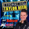 Click here for The Magic and Comedy of Taylor Reed information, schedule, map, and tickets!