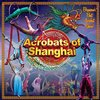 Amazing Acrobats of Shanghai - Branson, Missouri 2019 / 2020 information, schedule, map, and discount tickets!