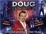 Doug Gabriel - Branson, Missouri 2021 / 2022 Information, discount show tickets, schedule, and map