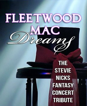 Fleetwood Mac Dreams - The Stevie Nicks Concert Tribute Tickets