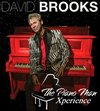 Click here for David Brooks - The Piano Man Experience information, schedule, map, and tickets!